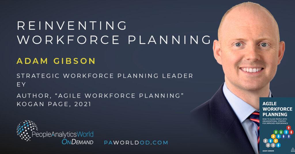 Reinventing Workforce Planning Adam Gibson