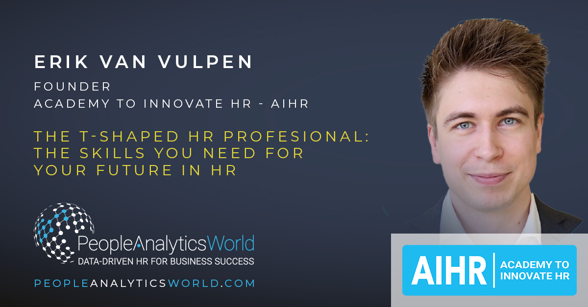 Erik van Vulpen AIHR T Shaped HR Professional Skills