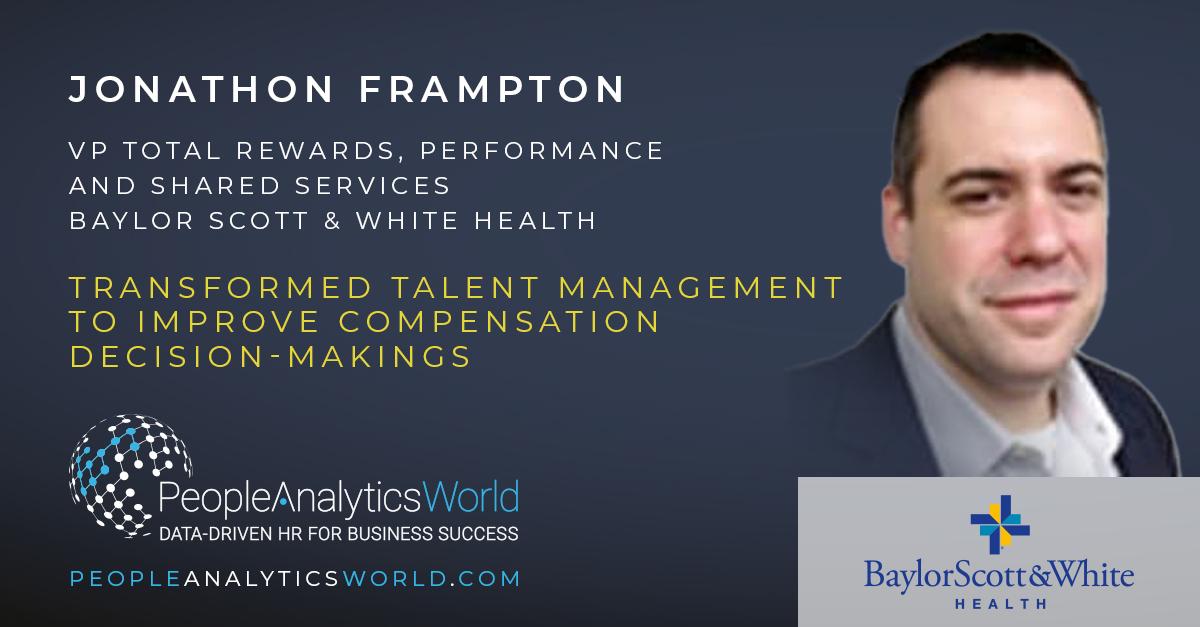 Jonathon Frampton Baylor Scott White Health Transformed Talent Management
