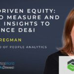 Data-Driven Equity: How to Measure and Derive Insights to Influence DEI in the Workplace