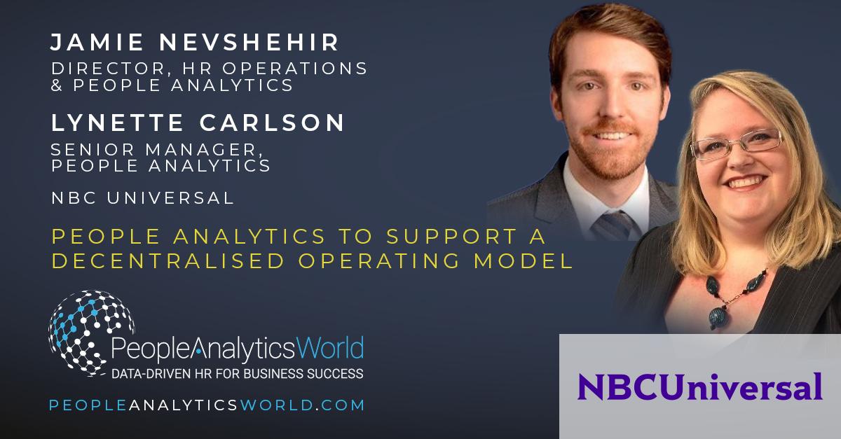 Jamie Nevshehir Lynette Carlson NBCUniversal People Analytics Decentralised Operating Model