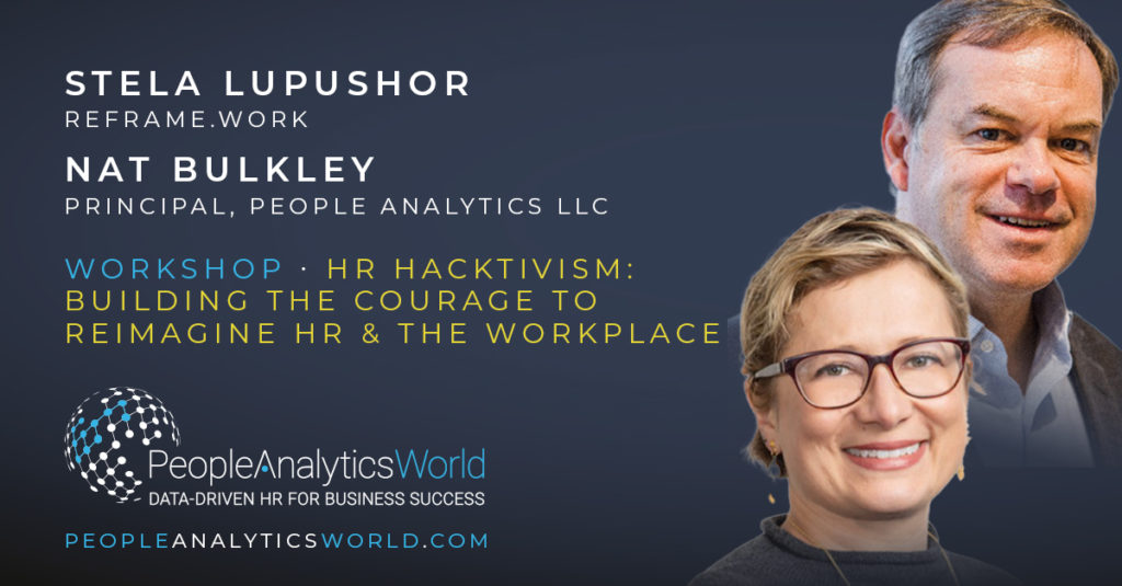 HR Hacktivism Stela Lupushor Reframe Work Nat Bulkley People Analytics
